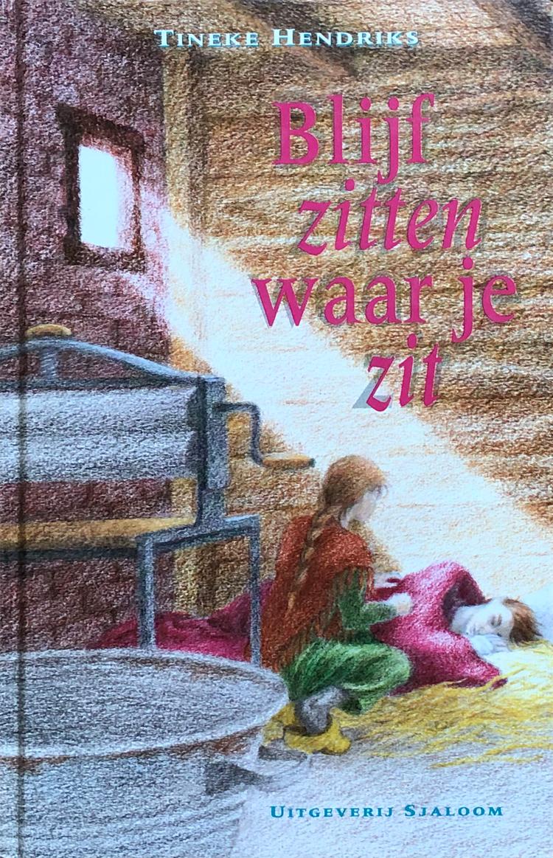 Tineke Hendriks - Blijf zitten waar je zit